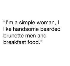 I'm a simple woman. I like beards.
