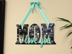 DIY Mothers Day Gift Ideas - Mother's Day Collage Sign - Homemade Gifts for Moms - Crafts and Do It Yourself Home Decor, Accessories and Fashion To Make For Mom - Mothers Love Handmade Presents on Mother's Day - DIY Projects and Crafts by DIY JOY http://diyjoy.com/diy-mothers-day-gifts