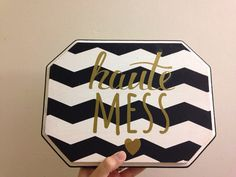 Haute Mess wood sign by CreightonCreative on Etsy Follow @CreightonCreativeShop on instagram for special offers, wood sign, haute mess, black and white chevron, vinyl lettering, gold vinyl