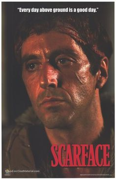 """Scarface says: """"Every day above ground is a good day."""" A great poster of Al Pacino who's brilliant in Brian De Palma's epic 1983 gangster film. Scarface Quotes, Scarface Poster, Scarface Movie, Al Pacino, Michelle Pfeiffer, Gangster Films, This Is Us Movie, Movie Posters, Posters"""