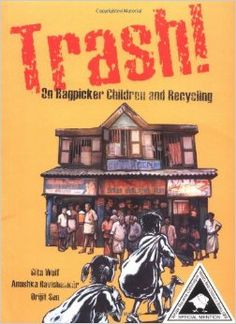 Explores issues of child labor, ragpicking, poverty, recycling and waste throught the story of Velu, who runs away from his family in the country to Chennai and finds work as a ragpicker. Good Books, Books To Read, My Books, University Of Calgary, Third World Countries, International Books, Science Curriculum, Find Work, Children's Literature