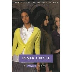 Inner Circle (Private, Book , Kate Brian, Simon & Schuster Books for Young Readers; Kate Brian, Friendship Stories, Preppy Boys, Schuster, Inner Circle, Books For Teens, Best Series, Tv Series, Relaxing Music