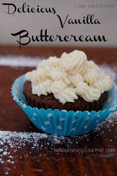 Delicious & Easy Vanilla Buttercream (without so much sweetener) - You'd be amazed at how much sweetener is in typical frostings, but you'd also be amazed at how delicious it is with less sweetener! We love this simple and easy recipe, because it's yum and so much better than the cloying sweet frosting variety.