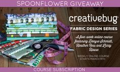 Check out this giveaway from Spoonflower--a chance to win a Creativebug subscription!