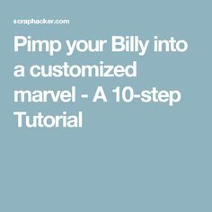 Pimp your Billy into a customized marvel - A 10-step Tutorial