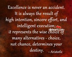 aristotle quote excellence never accident - Google Search