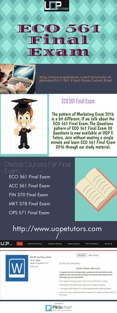 Keep yourself up-to-date with the latest information of UopETutors ECO 561 Final Exam. Find ECO 561 Final Exam 39 Questions, ECO 561 Final Exam 2013, ECO 561 Final Exam 2016 and ECO 561 Final Exam Answers uop in useful resources. http://www.uopetutors.com/University-of-phoenix/ECO-561-Final-Exam-Latest.html