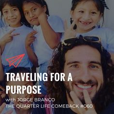 In this episode of The Quarter Life Comeback podcast, I chat to Jorge Branco about traveling for a purpose and how to create a more meaningful life. Meaningful Life, Comebacks, Purpose, Traveling, Notes, Create, Report Cards, Viajes, Travel