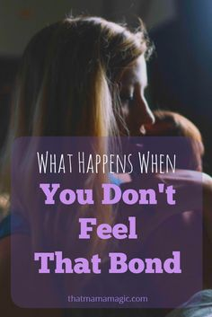 Motherhood is amazing. But what happens if you don't feel that bond?