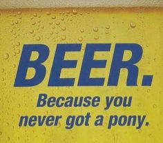Beer, bc you never got a pony. @Revelry on Richmond www.revelryonrichmond.com #craftbeer