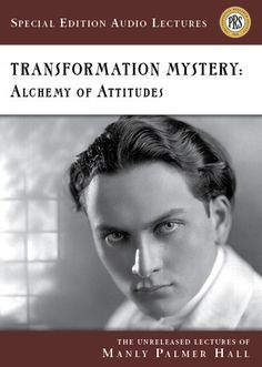 #philosophy · #Alchemy of Attitudes — Lectures by Manly P. Hall