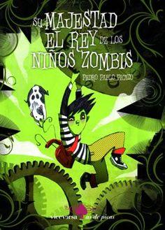 Su majestad el rey de los niños zombis. Pedro P. Picazo - Buscar con Google