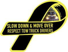 Custom Ribbon: SLOW DOWN & MOVE OVER / RESPECT TOW TRUCK DRIVERS