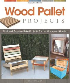 Wood Pallet Projects: Cool and Easy-to-Make Projects for the Home and Garden by Chris Gleason, http://www.amazon.com/dp/1565235444/ref=cm_sw_r_pi_dp_JPPqrb0QY7KXJ/186-1126278-2708735