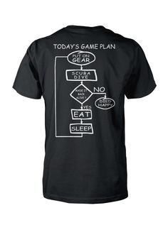 Today's Game Plan - Scuba | #TeeVogue #travel #inspiration cool custom scuba diving t shirts | teevogue.com