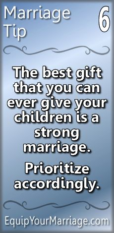 """Practical Marriage Tips 6 - """"The best gift that you can ever give your children is a strong marriage. Prioritize accordingly."""" - Priorities are key. God first your mate second your children third. Marriage Prayer, Godly Marriage, Strong Marriage, Save My Marriage, Marriage Relationship, Marriage And Family, Happy Marriage, Marriage Advice, Godly Wife"""
