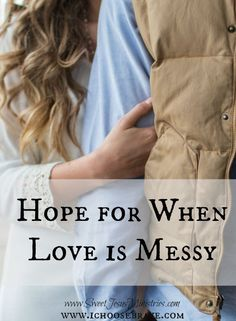 Love is messy. Marriage struggles are tough. Relationships can be challenging. We are told perfect love casts out all fear, but what if you don't do love perfectly? There is hope for that! Let's dig in to what that verse really means and find some tips, some hope for when love is messy.