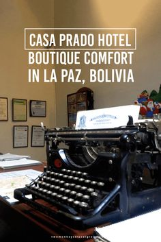 Casa Prado Hotel- Boutique Comfort in La Paz, Bolivia The Casa Prado Suites is a charming little boutique hotel located in the heart of downtown La Paz and within walking distance of all of the city's main attractions and markets.