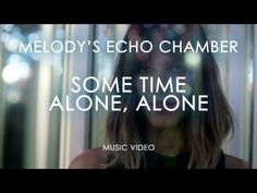 ▶ Melody's Echo Chamber - Some Time Alone, Alone (Official Music Video) - YouTube