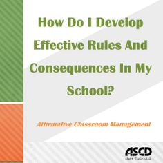 This resource offers clear and positive strategies that empower teachers and administrators to develop effective rules and consequences.
