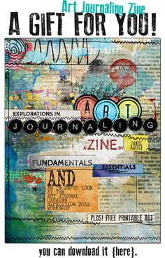 FREE Art Journaling Zine  Explorations in Art Journaling    I am so thrilled beyond words to share with you my latest project! I have put together a Zine (a zine is a self-published, quirky little magazine) just for YOU!  I hope that you enjoy this gift with all my heart, as it covers a subject I am quite passionate about. I have such strong emotions about art journaling and want to share its wonder with YOU. There is so much to explore, and yet in its fundamental state, art journaling is…