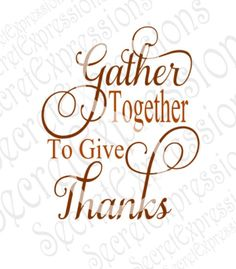 Gather Together To Give Thanks Svg, Fall Svg, Thanksgiving Svg, Digital Cutting File, JPEG, DXF, SVG Cricut, Svg Silhouette, Print File by SecretExpressionsSVG on Etsy