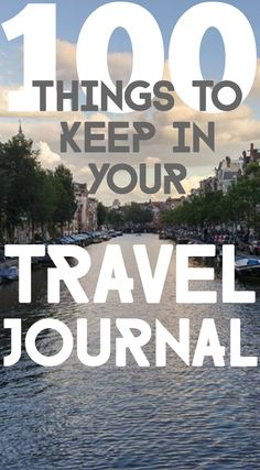 100 Things to Keep in Your Travel Journal