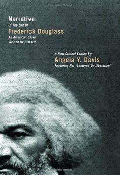 Narrative of the Life of Frederick Douglass, an American Slave, Written by Himself: A New Critical Edition by Angela Y. Davis (City Lights Open Media) by Frederick Douglass, http://www.amazon.com/dp/0872865274/ref=cm_sw_r_pi_dp_9YVeqb06QWVMK