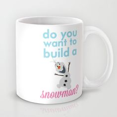 do you want to build a snowman... olaf.. frozen. Mug by studiomarshallarts - $15.00