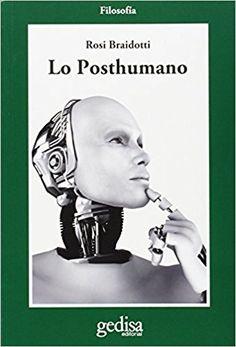 Lo posthumano / Rosi Braidotti ; [traducción, Juan Carlos Gentile Vitale] Edición 1ª ed. Publicación Barcelona : Gedisa, 2015