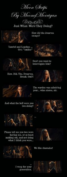 """""""Just What Were They Doing?"""" #thranduil #legolas #tauriel #thehobbit #moonstrips"""