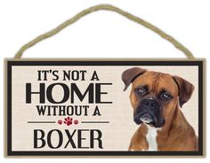 It's Not A Home Without A Boxer - Decorative Wood Boxer Dog Sign from Crazy Sticker Guy