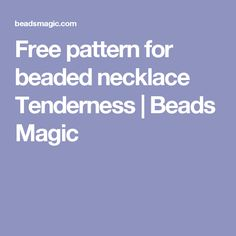 Free pattern for beaded necklace Tenderness | Beads Magic