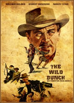 The Wild Bunch Arguably among the top five westerns ever! Western Film, Western Movies, Western Art, Old Movies, Vintage Movies, Vintage Classics, Sam Peckinpah, The Wild Bunch, Tv Westerns
