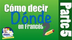 3 maneras de decir Dónde en Francés Learn French, Spelling, Vocabulary, Decir No, Youtube, Free, In This Moment, Learning, Learning French