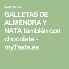 GALLETAS DE ALMENDRA Y NATA también con chocolate - myTaste.es