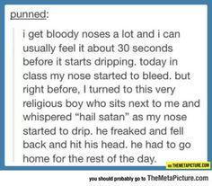 When Life Gives You Nosebleeds http://ibeebz.com