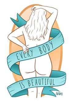Every body and everybody, for that matter 🙌 🖌: Antonio Páramo Body Positive Quotes, Positive Body Image, Positive Art, Body Love, Loving Your Body, Body Image Art, Body Art, Orca Tattoo, Surface Art