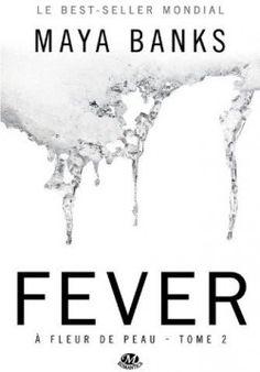 Découvrez A Fleur de Peau, Tome 2 : Fever, de Maya Banks sur Booknode, la communauté du livre