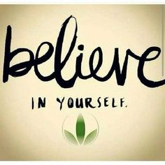 Believe that you can, & YOU WILL.   goherbalife.com/lwhittle