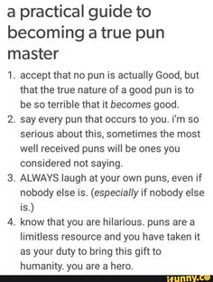 Pfffft I don't need this I'm already a pun master. If you disagree you will be pun-ished!
