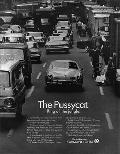 Pussycat. Karmann Ghia *this captures how it felt passing up tractor trailers going 75, these cars couldn't hold up against today's SUV takeover-IMO.