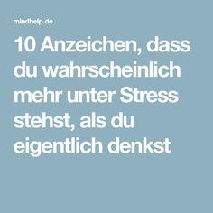 10 Anzeichen, dass du wahrscheinlich mehr unter Stress stehst, als du eigentlich denkst