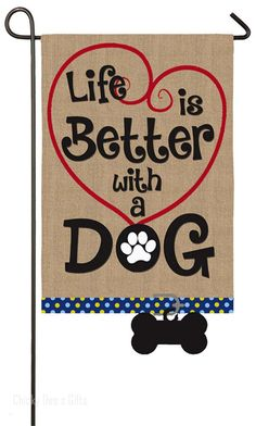 Evergreen Garden Burlap Flag LIFE BETTER WITH A DOG 12.5 x 18 in NEW