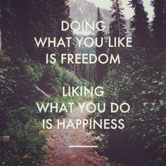 Strive for happiness :)