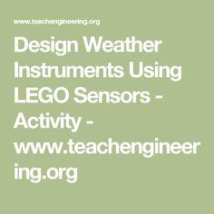 Design Weather Instruments Using LEGO Sensors - Activity - www.teachengineering.org