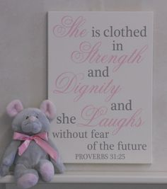Baby Girl Nursery Decor Sign Pink / Gray - She Is Clothed In Strength And Dignity And She Laughs Without Fear Of The Future - Proverbs 31:25 by NelsonsGifts on Etsy https://www.etsy.com/listing/230116840/baby-girl-nursery-decor-sign-pink-gray