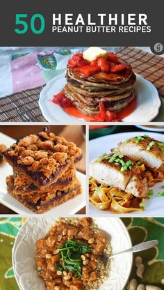 50 Healthier Peanut Butter Recipes: breakfast, lunch, dinner, and dessert