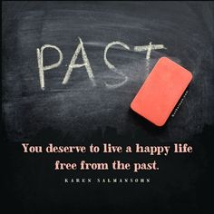 You deserve to live a happy life free from the past! Retrain your brain with my THINK HAPPY BOOK! Click for info! Sad Quotes, Happy Quotes, Happiness Quotes, Karen Salmansohn, Train Your Brain, You Deserve, Happy Life, Breakup, Letting Go