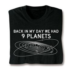In My Day Had 9 Planets Shirts - SkyMall HAHAHAH